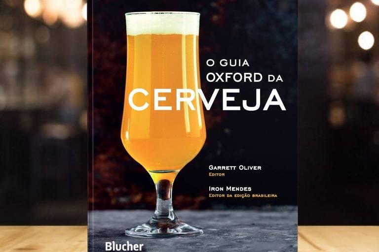 Prestigiado 'Guia Oxford da Cerveja' ganha primeira edição em português